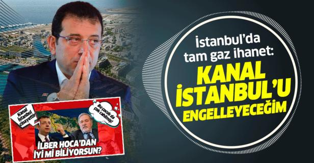 İmamoğlu'ndan skandal Kanal İstanbul açıklaması