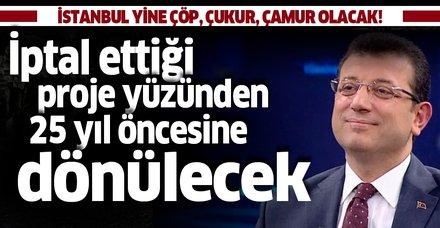 Ekrem İmamoğlu o projeyi iptal etmişti! İstanbul 25 yıl öncesine dönecek!