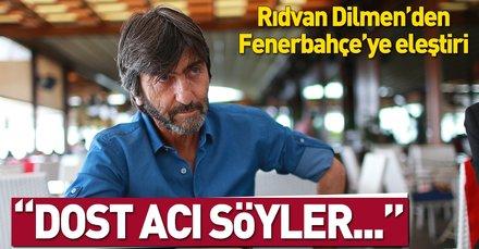 Rıdvan Dilmenden Fenerbahçeye eleştiri