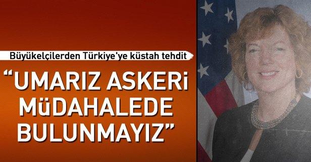 Büyükelçilerden Türkiye'ye alçak tehdit