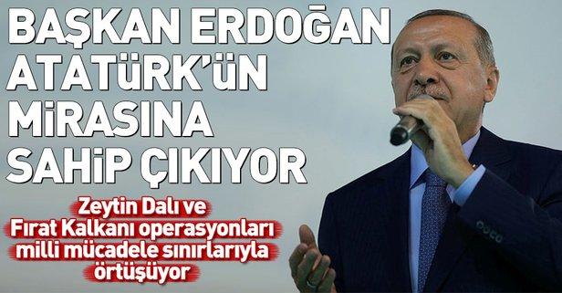 Başkan Erdoğanın korumaya çalıştığı sınırlar Atatürkün mirası