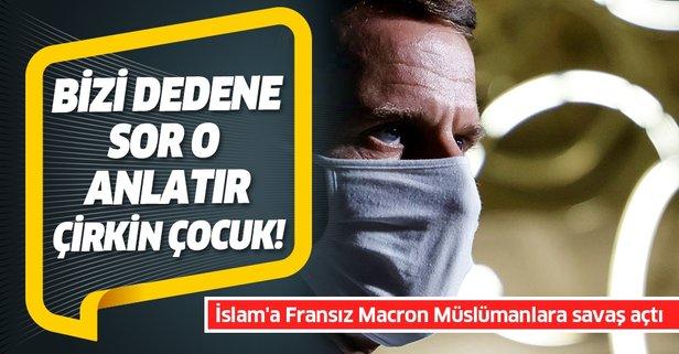 İslam'a Fransız Macron Müslümanlara savaş açtı