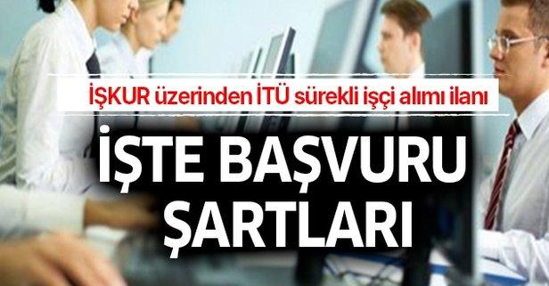 İŞKUR üzerinden İTÜ sürekli işçi alımı ilanı açıklandı
