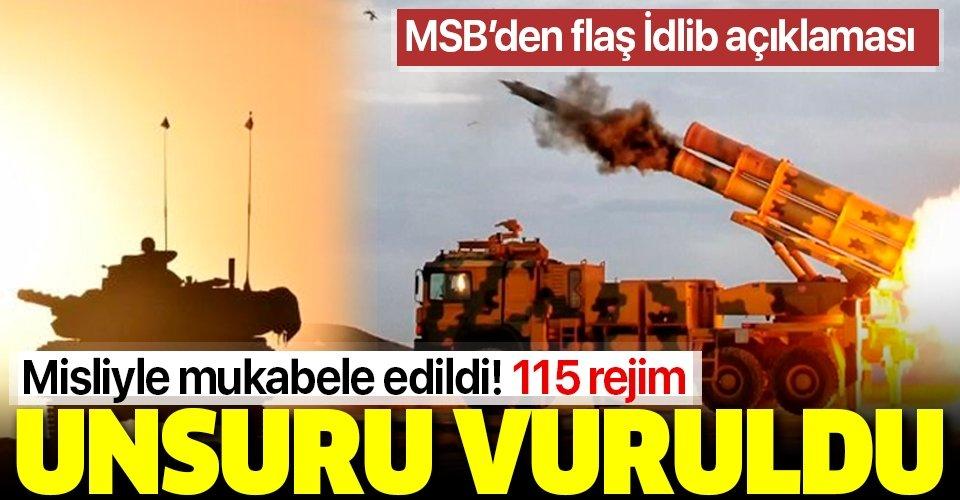 Son dakika: MSB'den flaş İdlib açıklaması: 115 rejim hedefi ateş altına alındı!
