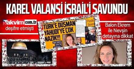 Karel Valansi siyonist terör devleti İsrail'i savunuyor