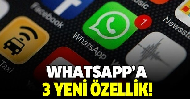 WhatsApp'a birbirinden kullanışlı 3 yeni özellik geliyor
