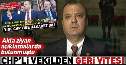 CHPli vekilden Trabzon halkına çirkin sözler!