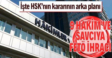 Son dakika: HSK, 9 hakim ve savcıyı ihraç etti
