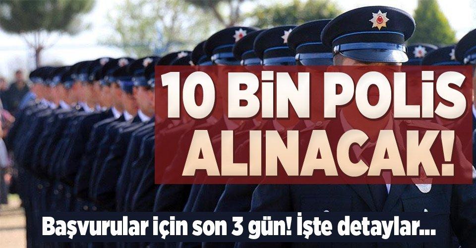 10 bin polis alımında son 3 gün
