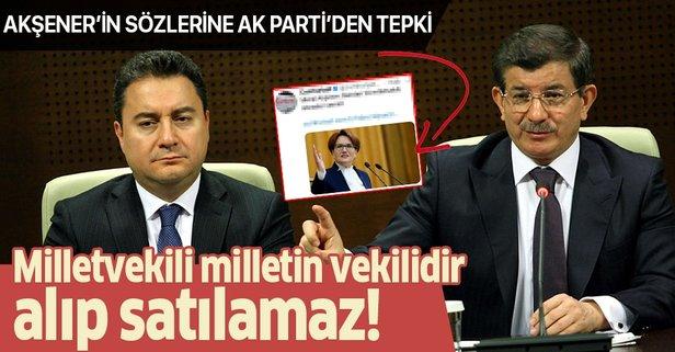 Akşener'e AK Parti'den tepki!