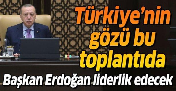 Türkiye'nin gözü bu toplantıda! Erdoğan liderlik edecek