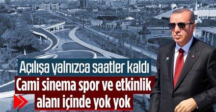 Başkan Erdoğan'ın katılımıyla açılıyor
