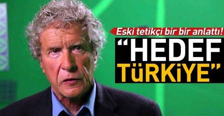 Eski tetikçi açık açık söyledi: 'Hedef Türkiye'