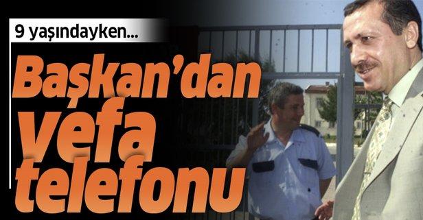 Başkan Erdoğan'dan vefa telefonu
