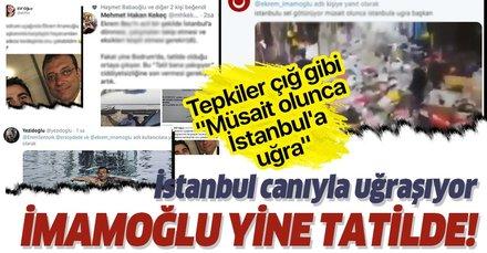 İstanbul'u sel götürüyor Ekrem İmamoğlu  nerede? Bodrum'da tatilde olması eleştirilere neden oldu! Müsait olunca İstanbul'a uğra