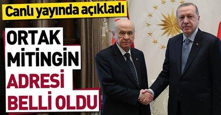 Başkan Erdoğan ve Bahçeli Ankara'da ortak miting yapacak