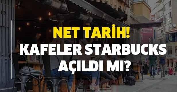 Net tarih! Kafeler – Starbucks açıldı mı?