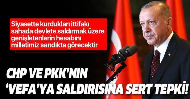 Başkan Erdoğan'dan 'Vefa'ya saldırıya sert tepki