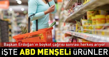 Erdoğan'ın boykot kararı sonrası herkes arıyor! İşte ABD menşeli ürünler