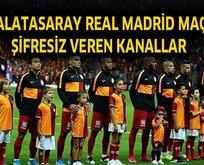 Real Madrid Galatasaray maçı şifresiz veren kanallar