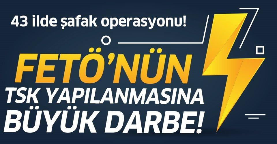 İzmir merkezli 43 ilde FETÖ'nün TSK yapılanmasına operasyon!