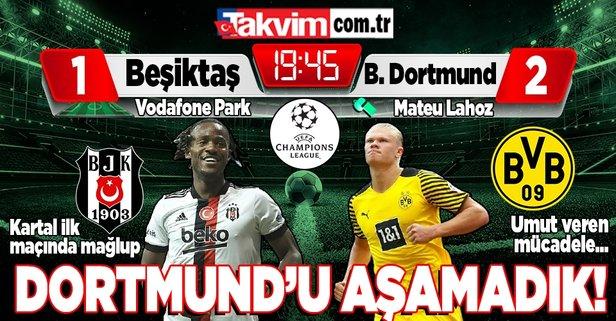 Beşiktaş evinde Borussia Dortmund'a mağlup!