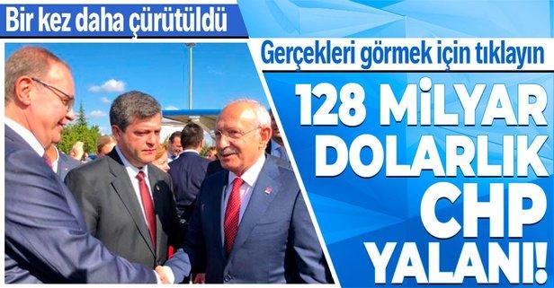 CHP'nin 128 milyar dolar yalanı!