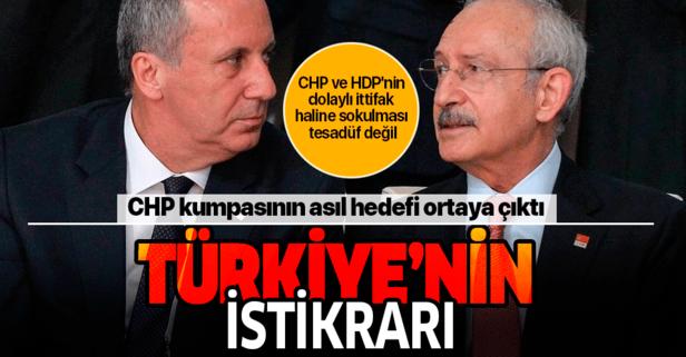 İşte CHP kumpasının asıl hedefi!