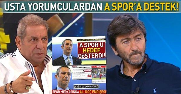 Usta yorumculardan A Spor'a destek Ali Koç'a eleştiri