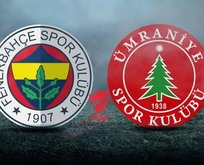 Fenerbahçe - Ümraniyespor maçı hangi kanalda?