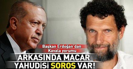 Başkan Erdoğandan Osman Kavala açıklaması