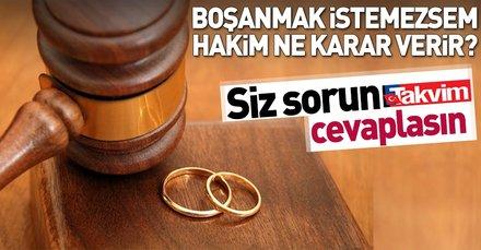 Boşanmak istemeyen ne yapmalı? (Siz sorun avukatınız cevaplasın)
