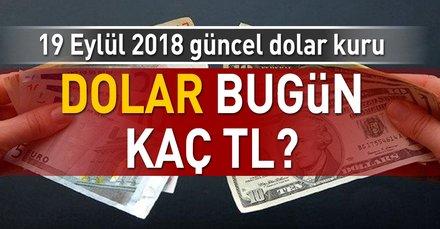 Son dakika: Dolar kuru bugün ne kadar? İşte 19 Eylül 2018 güncel dolar ve euro fiyatları