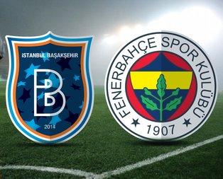 Başakşehir-Fenerbahçe maçı ne zaman?