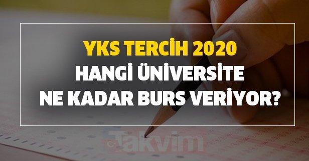 YKS tercih 2020 hangi üniversite ne kadar burs veriyor?