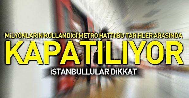 Üsküdar-Çekmeköy Metro Hattı ulaşıma kapatılıyor