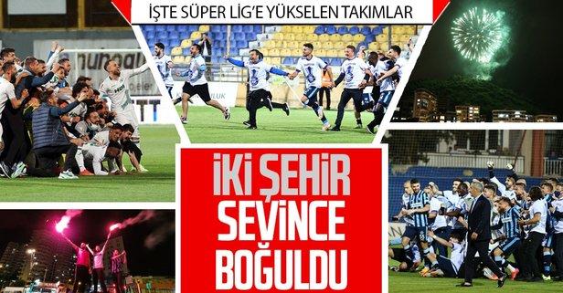 Süper Lig'e yükselen takımlar belli oldu!
