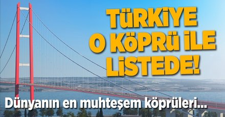 Türkiye o köprü ile listede!