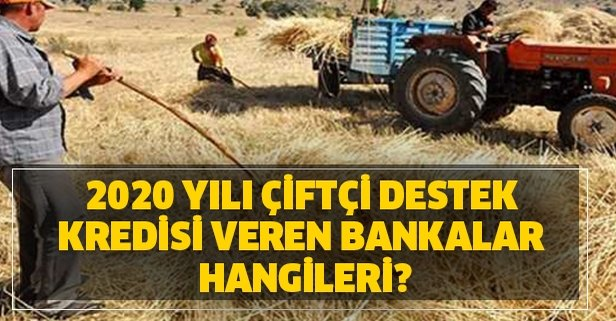 2020 yılı çiftçi destek kredisi veren bankalar hangileri?
