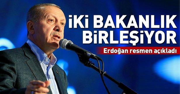 Erdoğan açıkladı! İki bakanlık birleşiyor