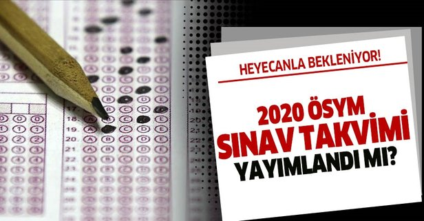 2020 ÖSYM sınav takvimi yayımlandı mı?