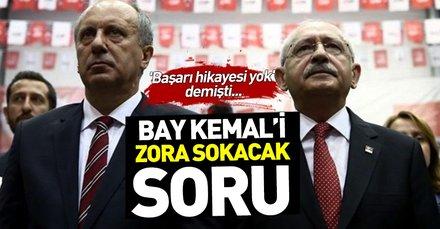 Muharrem İnce'ye Başarı hikayesi yok diyen Kılıçdaroğlu'nu zora sokacak soru
