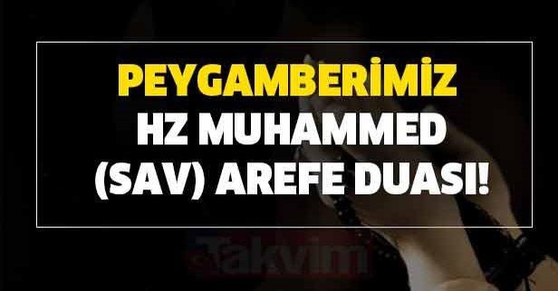 Peygamberimiz Hz Muhammed sav arefe duası!