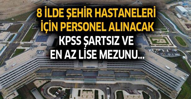 Şehir hastaneleri için KPSS şartsız personel alınacak!