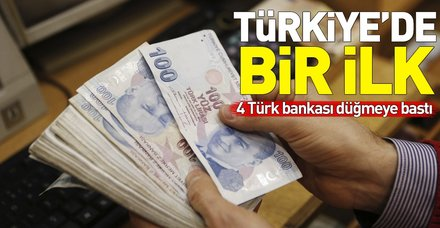 Türkiye'de bir ilk! 4 Türk bankası düğmeye bastı