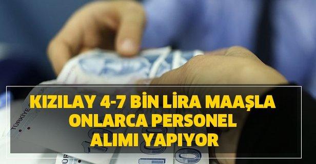 Kızılay 4-7 bin lira maaşla onlarca personel alımı yapıyor