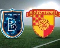 Başakşehir-Göztepe maçı ne zaman?