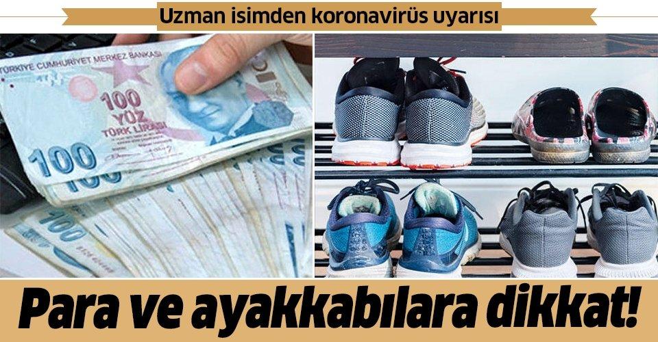 Ayakkabılar koronavirüsü eve getirir mi? Uzman isim Prof. Dr. Mehmet Ceyhan'dan çarpıcı açıklama!