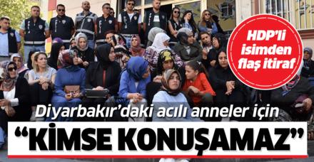 """HDP'li isimden flaş itiraf: """"Diyarbakır'daki anneler için kimse konuşamaz"""""""