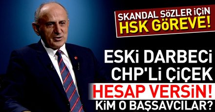 CHPli Dursun Çiçek skandal sözleri için hesap versin! Kim o başsavcılar?